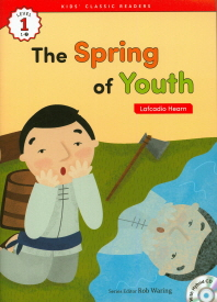 The Spring of Youth(Lafcadio Hearn)(CD1장포함)(Kids Classic Readers Level 1-7)