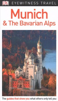 [해외]DK Eyewitness Munich and the Bavarian Alps (Paperback)