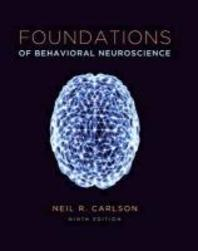 Foundations of Behavioral Neuroscience 9/e