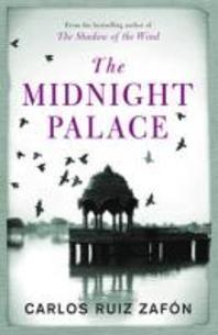 The Midnight Palace. by Carlos Ruiz Zafon