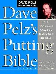 Dave Pelz's Putting Bible