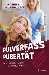 Pulverfass Pubertaet