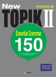 New Topik . 2: Essential Grammar 150(Intermediate)(한국어능력시험)
