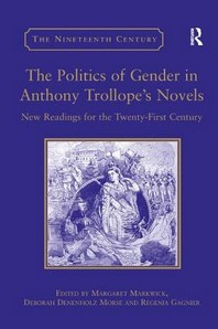 The Politics of Gender in Anthony Trollope's Novels