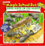 Magic School Bus : Gets Ants in Its Pants : A Book About Ants