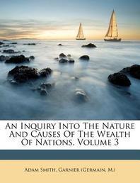[해외]An Inquiry Into the Nature and Causes of the Wealth of Nations, Volume 3 (Paperback)