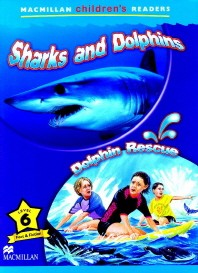 Macmillan Children's Readers Level 6 : Sharks and Dolphins, Dolphin Rescue