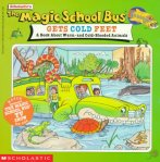 Magic School Bus Gets Cold Feet : A Book About Warm-And Cold-Blooded Animals (Magic School Bus Book