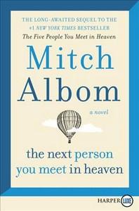 [해외]The Next Person You Meet in Heaven (Paperback)