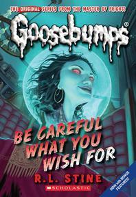 [해외]Be Careful What You Wish for (Classic Goosebumps #7), 7