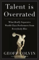 Talent is Overrated : What Really Separates World-Class Performers from Everybody Else HARDCOVER