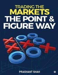 [해외]Trading the Markets the Point & Figure Way