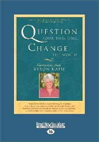 Question Your Thinking, Change the World