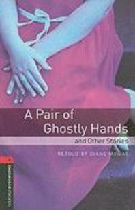 A PAIR OF GHOSTLY HANDS AND OTHER STORIES(New Oxford Bookworms Library