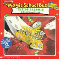 Magic School Bus Inside Ralphie : A Book About Germs