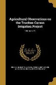 [해외]Agricultural Observations on the Truckee-Carson Irrigation Project; Volume No.78 (Paperback)