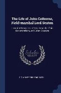 The Life of John Colborne, Field-Marshal Lord Seaton