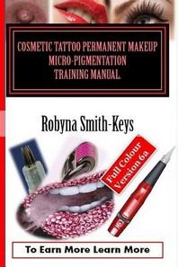 [해외]Cosmetic Tattoo Permanent Makeup Micro-Pigmentation Training Manual.