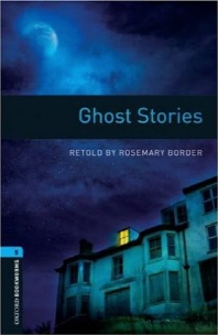 Oxford Bookworms Library Stage 5 Ghost Stories