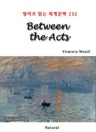 Between the Acts (영어로 읽는 세계문학 232)