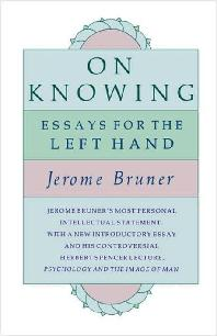 On Knowing : Essays for the Left Hand