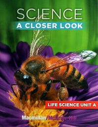 Science A Closer Look G2: Life Science Unit A