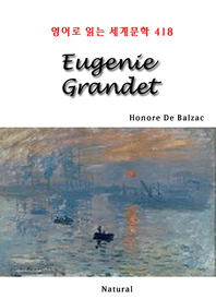 Eugenie Grandet (영어로 읽는 세계문학 418)