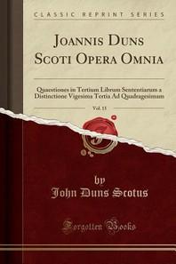 Joannis Duns Scoti Opera Omnia, Vol. 15