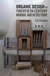 [해외]Organic Design in Twentieth-Century Nordic Architecture