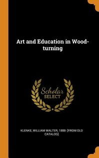 Art and Education in Wood-Turning