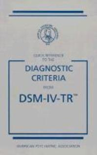 Quick Reference to the Diagnostic Criteria from Dsm-Iv-Tr