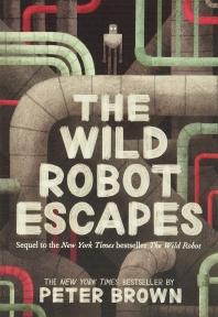 The Wild Robot Escapes ( Wild Robot #2 )