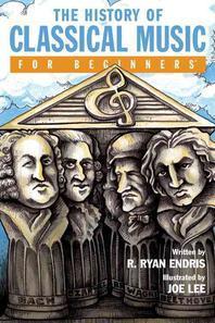 [해외]The History of Classical Music for Beginners (Paperback)