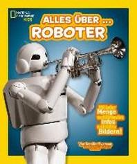 National Geographic KiDS 12 - Alles ueber ... Roboter