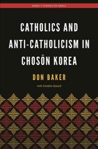 [해외]Catholics and Anti-Catholicism in Choson Korea