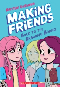 Making Friends #2 : Back to the Drawing Board