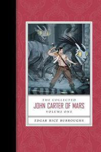 The Collected John Carter of Mars, Volume One