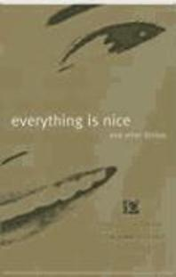 Everything is Nice and Other Fiction