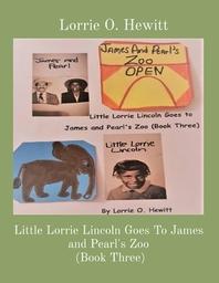 [해외]Little Lorrie Lincoln Goes To James and Pearl's Zoo (Book Three) (Paperback)