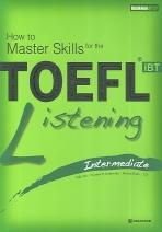 TOEFL IBT LISTENING INTERMEDIATE(CD5장포함)(How to Master Skills for the TOEFL iBT)