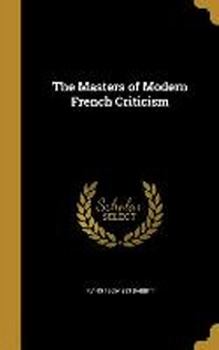 The Masters of Modern French Criticism