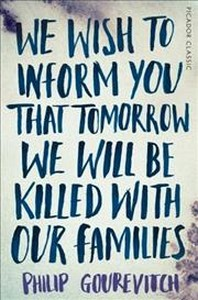We Wish to Inform You That Tomorrow We Will Be Killed With O
