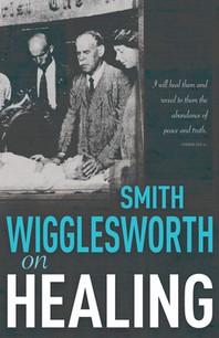 [해외]Smith Wigglesworth on Healing