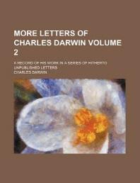 [해외]More Letters of Charles Darwin; A Record of His Work in a Series of Hitherto Unpublished Letters Volume 2 (Paperback)