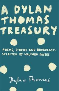 A Dylan Thomas Treasury