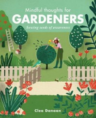 Mindful Thoughts for Gardeners ( Mindful Thoughts )