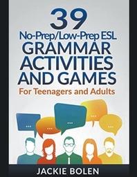 [해외]39 No-Prep/Low-Prep ESL Grammar Activities and Games