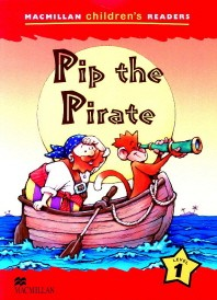 Macmillan Children's Readers Level 1 : Pip the Pirate
