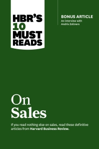 HBR's 10 Must Reads on Sales (with Bonus Interview of Andris Zoltners)