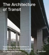 The Architecture of Transit, Sue Barr